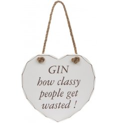 A heart shaped hanging plaque with Gin How Classy People Get Wasted quote