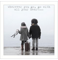 "A sweet and sentimental greetings card featuring a HD printed image and ""Wherever you go, go with all your heart..."" goo"