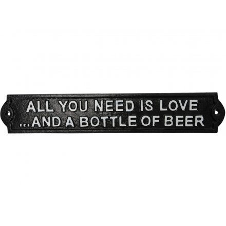 All You Need Is Beer Sign 33cm
