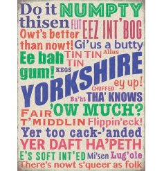 With its bright colours and assorted text quotes, this metal sign is filled with famous Yorkshire Slang