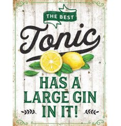 A distressed inspired metal sign with a comical script quote about Gin and Tonic!