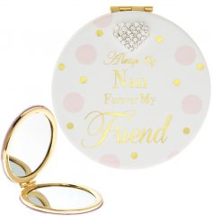 Always my nan, forever my friend. A stylish compact mirror with sentiment slogan and heart shaped gem.