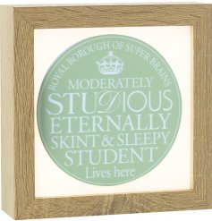 A stylish light up frame with glass sign, featuring a humorous student slogan. A great gift item!