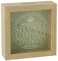 Help your student friend or family member save with this stylish and humorous slogan money box with glass front.
