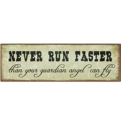 Never run faster than your guardian angel can fly. A shabby chic style magnet with a lovely sentiment.