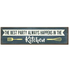 A retro metal sign with a party in the kitchen slogan.