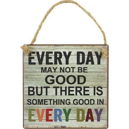 Good in Every Day Sign 10cm
