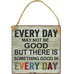 A lovely little reminder to look for the good moments in life. A chic and colourful sign with jute string hanger.