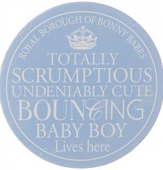 A gorgeous baby blue sign for a bouncing baby boy. A traditional style plaque with an adorable baby sentiment slogan.