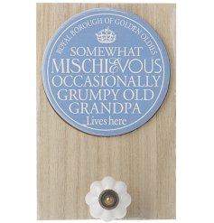 A humorous, sentiment plaque with hook, making a lovely gift for Grandpa!