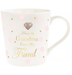 Always my Grandma, Forever my Friend. A stylish sentiment slogan mug with sparkly heart detailing. A lovely gift item