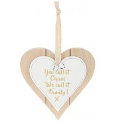 "A heart shaped wooden hanging decoration featuring ""You call it Chaos, we call it family!"" quote in gold."