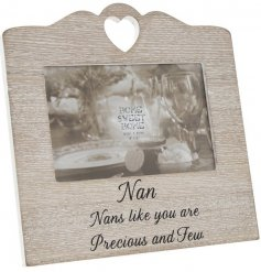 Nans like you are precious and few. A charming wooden sentiment photo frame with heart detailing.