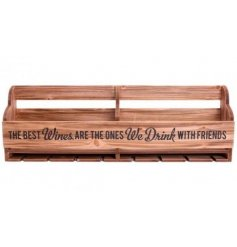 Set with a natural wooden finish and added script 'The best Wines are the ones we drink with friends' text