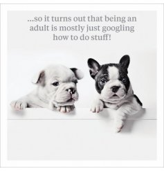 So it turns out that being an adult is mostly just googling how to do stuff! A cute and humorous greeting card.