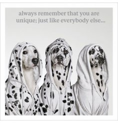 Always remember that you are unique; just like everybody else...A humorous photographic card with slogan.