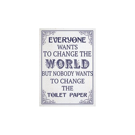 Blue Change the World Metal Sign