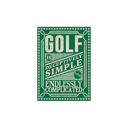 Golf Is Deceptively Simple Metal Sign