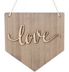 A chic and unique wooden flag style sign with a laser cut love slogan. Complete with chunky rope hanger.