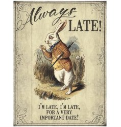 A mini metal sign featuring a vintage Alice in Wonderland illustration and classic always late slogan.