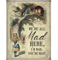 A traditional illustrated Alice in Wonderland vintage metal sign with a humorous Mad slogan.