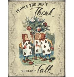 A humorous Alice in Wonderland vintage metal sign with a traditional storybook quote and illustration.