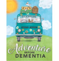 A cute and colourful metal sign featuring a Van Life inspired decal and scripted 'Adventure Before Dementia' slogan