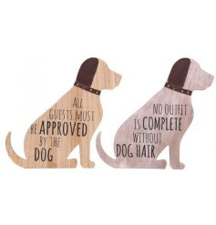 Wooden dog shaped plaque with 2 different dog themed slogans.