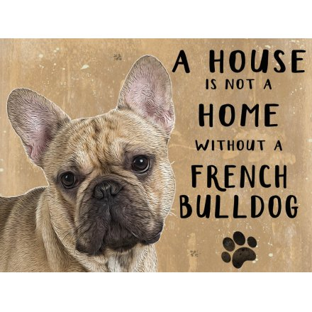 House Not A Home Metal Sign - French Bulldog