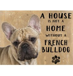 A sweetly scripted metal sign featuring an even sweeter picture of a little dog