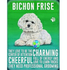 A metal sign featuring an adorable Bichon Frise Decal