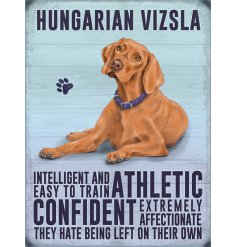 A quirky and colourful mini metal sign featuring all the traits a cute Hungarian Vizsla has!