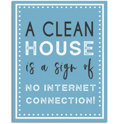 A contemporary slogan sign with a humorous clean house phrase.