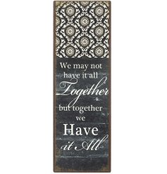 We may not have it all together but together we have it all.