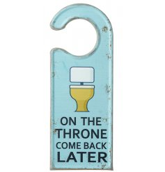 On the throne. Come back later. A retro style metal sign with a humorous toilet slogan. Ideal for hanging from doors.