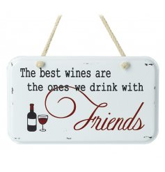 A popular wine sentiment slogan printed onto a vintage metal plaque. Complete with chunky rope hanger.