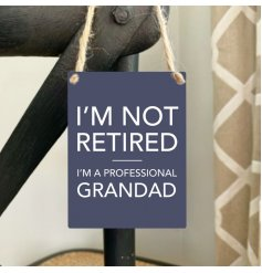 I'm not retired. I'm a professional Grandad.