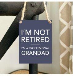 I'm not retired. I'm a professional Grandad.