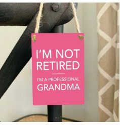I'm not retired. I'm a professional Grandma. A humorous and loving sentiment slogan plaque for Grandma.