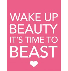 Wake up beauty. It's time to beast. A colourful mini metal sign with a fun and positive slogan.