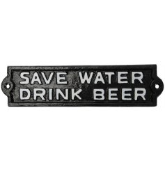 "A distressed themed Cast Iron Sign with a comical ""Save Water Drink Beer"" bold text"