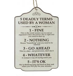 This vintage inspired wooden plaque features all the Deadly Terms Used By A Woman