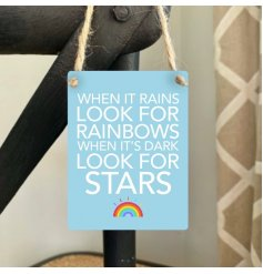When it rains look for rainbows. When it's dark look for stars. A colourful mini metal sign with a positive sentiment sl
