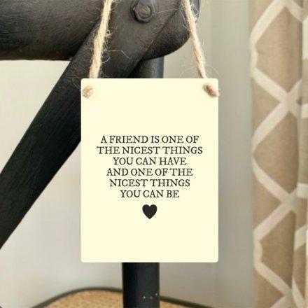 Mini Metal Sign, Nicest Friend