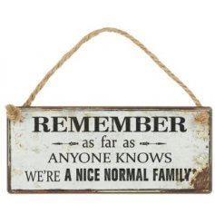A distressed themed hanging plaque set with a comical text quote and chunky rope hanger