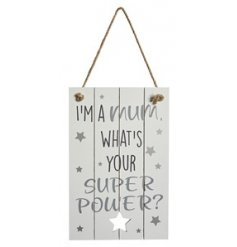 A small wooden plaque printed with a scripted text decal about Super Mums!