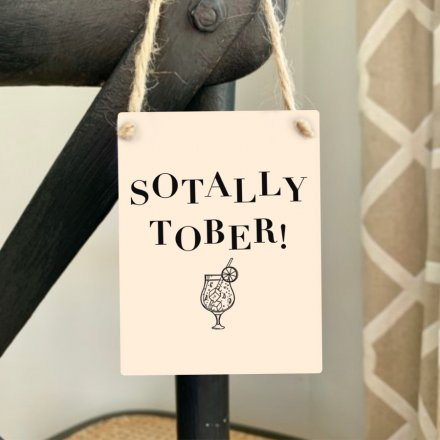 """A quirky and comical Mini Metal Sign with a bold """"Sotally Tober"""" text decal and motif to finish"""