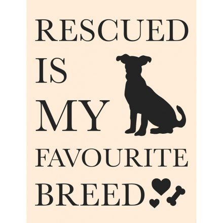 Metal Sign Rescued Is My Favourite Breed, 20cm