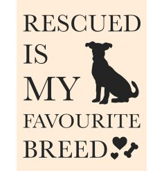 A thoughtful Large Metal Sign with Rescued Dog Quote
