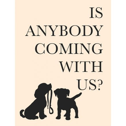Metal Wall Sign, Is Anybody Coming With Us, 20cm